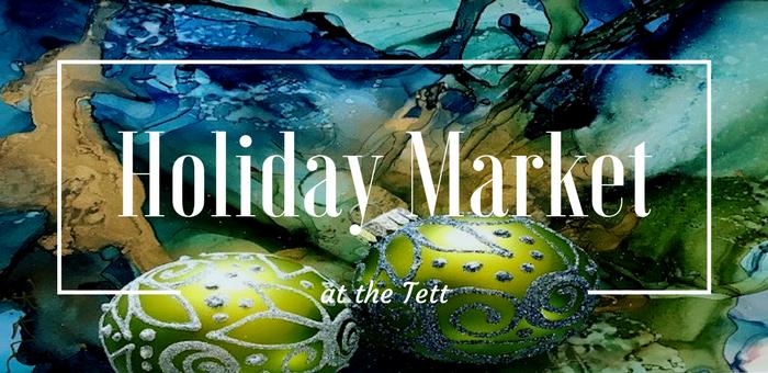 Holiday Market at the Tett