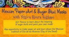Mexican Paper Arts and Sugar Skull Workshop